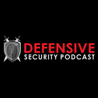 Defensive Security Podcast – Malware, Hacking, Cyber Security & Infosec
